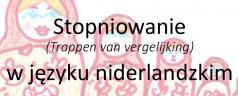 Stopniowanie (Trappen van vergelijking) w języku niderlandzkim [wideo]