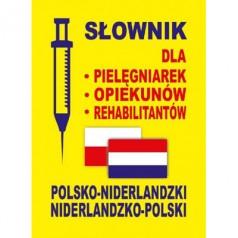 Słownik dla pielęgniarek, opiekunów, rehabilitantów polsko-niderlandzki, niderlandzko-polski