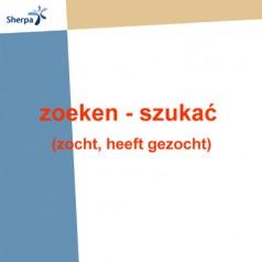 Odmiana i użycie czasownika zoeken(zocht, heeft gezocht) – szukać