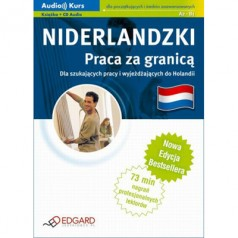 Niderlandzki. Praca za granicą. Dla szukających pracy i wyjeżdżających do Holandii (Ksiązka + CD Audio) Nowa edycja
