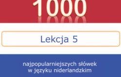 Lekcja 5 – 1000 najpopularniejszych słówek w języku niderlandzkim [wideo]