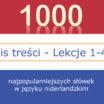 Spis treści 1000 najpopularniejszych słówek w języku niderlandzkim [wideo]
