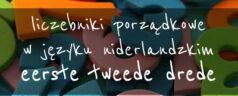 Liczebniki porządkowe (rangtelwoorden) w języku niderlandzkim [wideo]