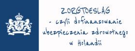 Zorgtoeslag 2021 – czyli dofinansowanie  dodatek  do ubezpieczenia zdrowotnego w Holandii