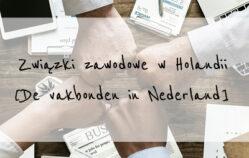 Związki zawodowe w Holandii [De vakbonden in Nederland]